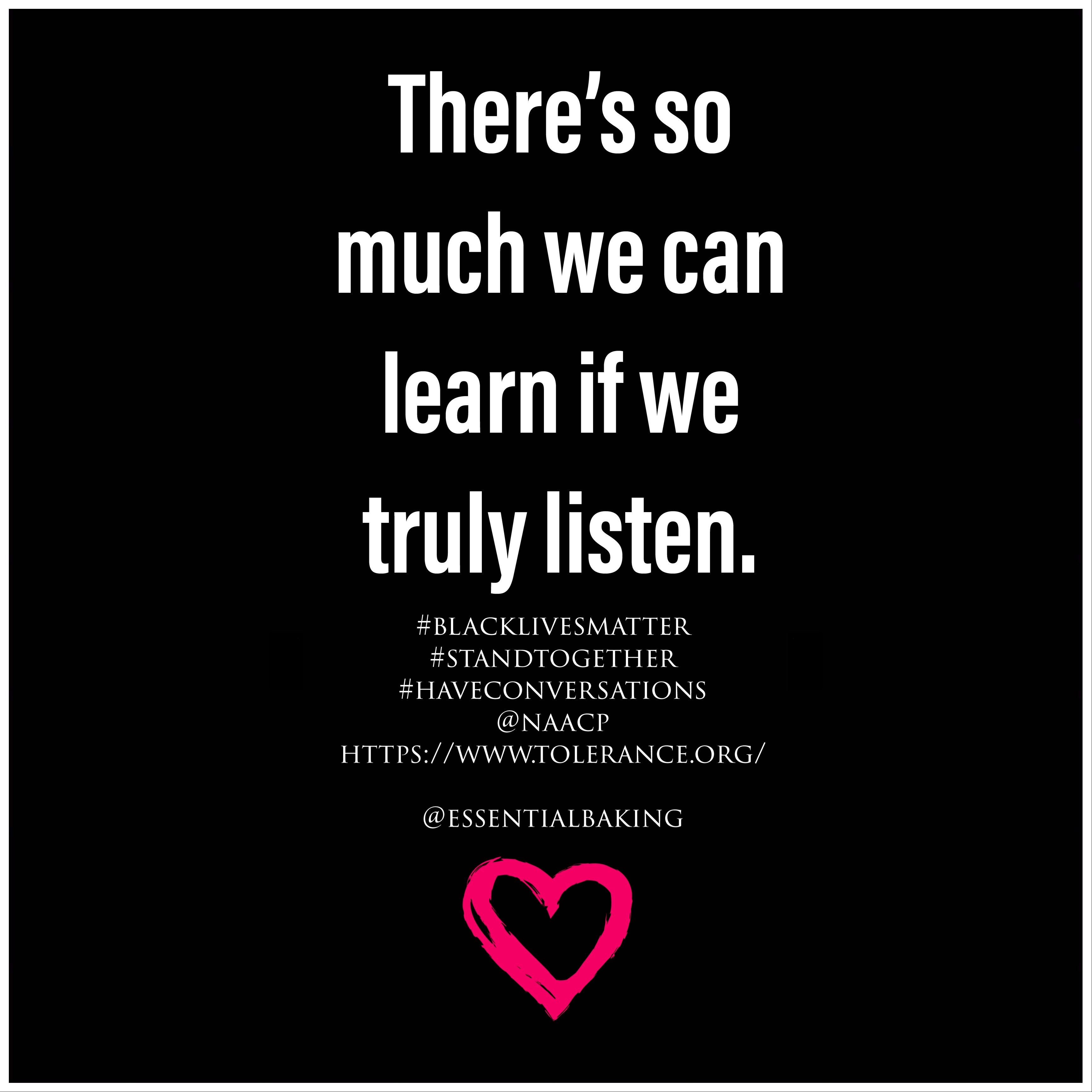 There's so much we can learn if we truly listen.
